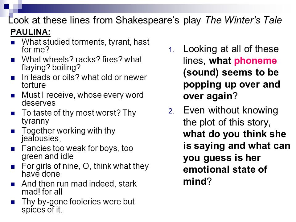 Look at these lines from Shakespeare's play The Winter's Tale