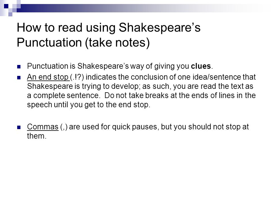 How to read using Shakespeare's Punctuation (take notes)