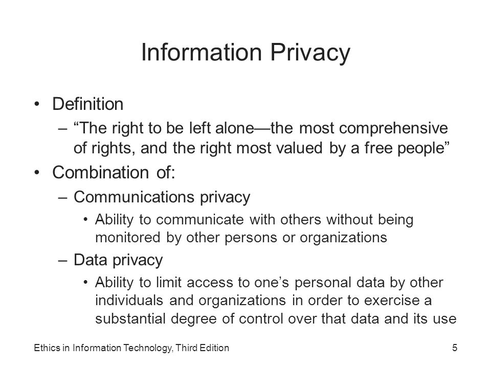 Information Privacy Definition Combination of: