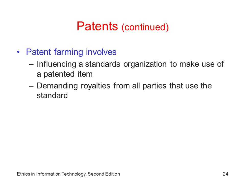 Patents (continued) Patent farming involves