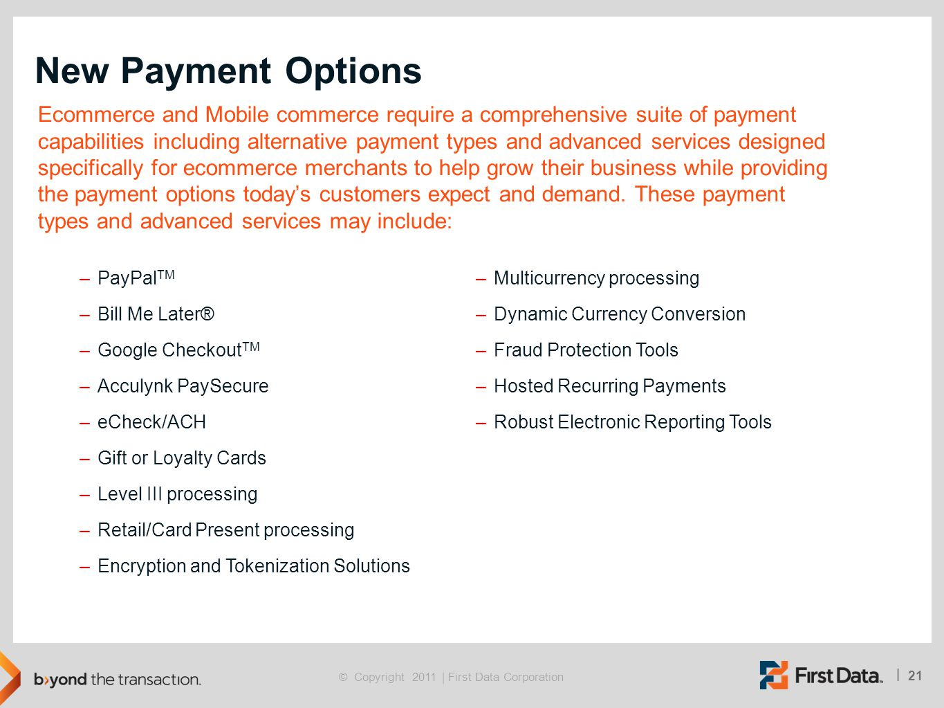 New Payment Options Ecommerce and Mobile commerce require a comprehensive suite of payment.