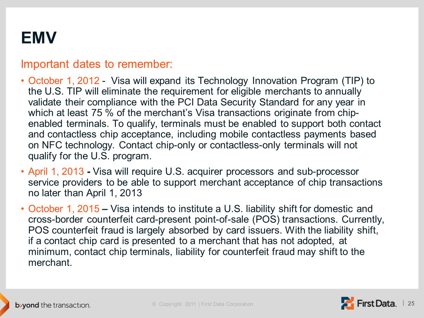 EMV Important dates to remember: