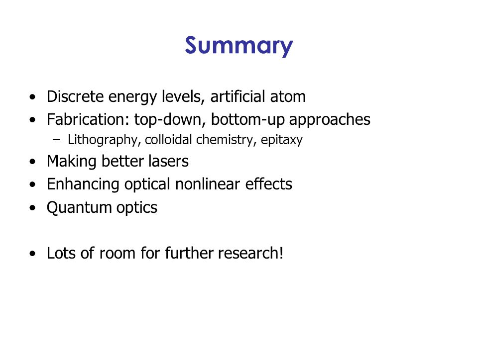 Summary Discrete energy levels, artificial atom