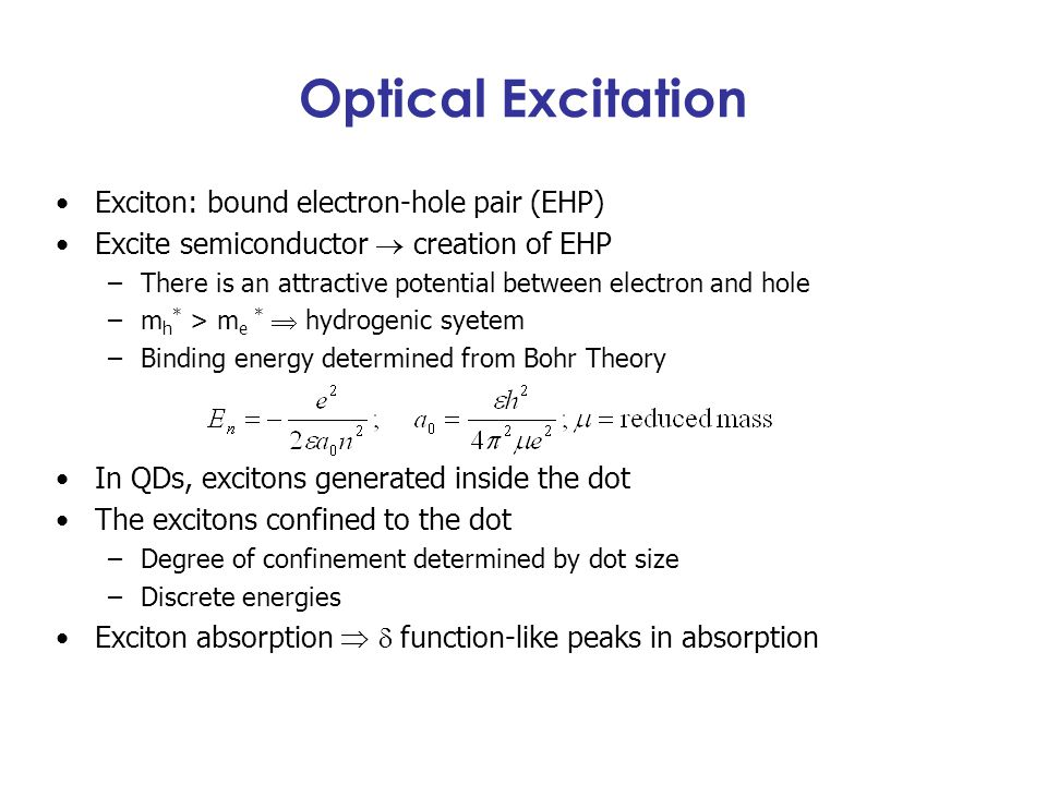 Optical Excitation Exciton: bound electron-hole pair (EHP)