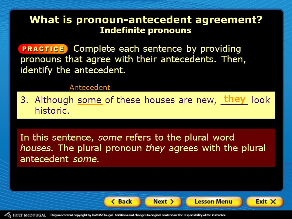What is pronoun-antecedent agreement Indefinite pronouns