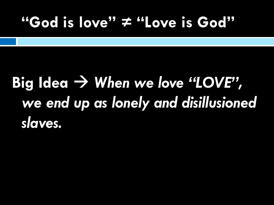 God is love ≠ Love is God