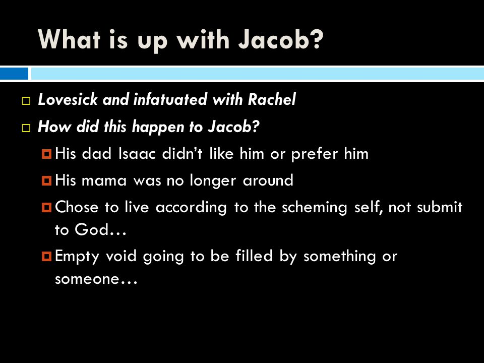 What is up with Jacob Lovesick and infatuated with Rachel