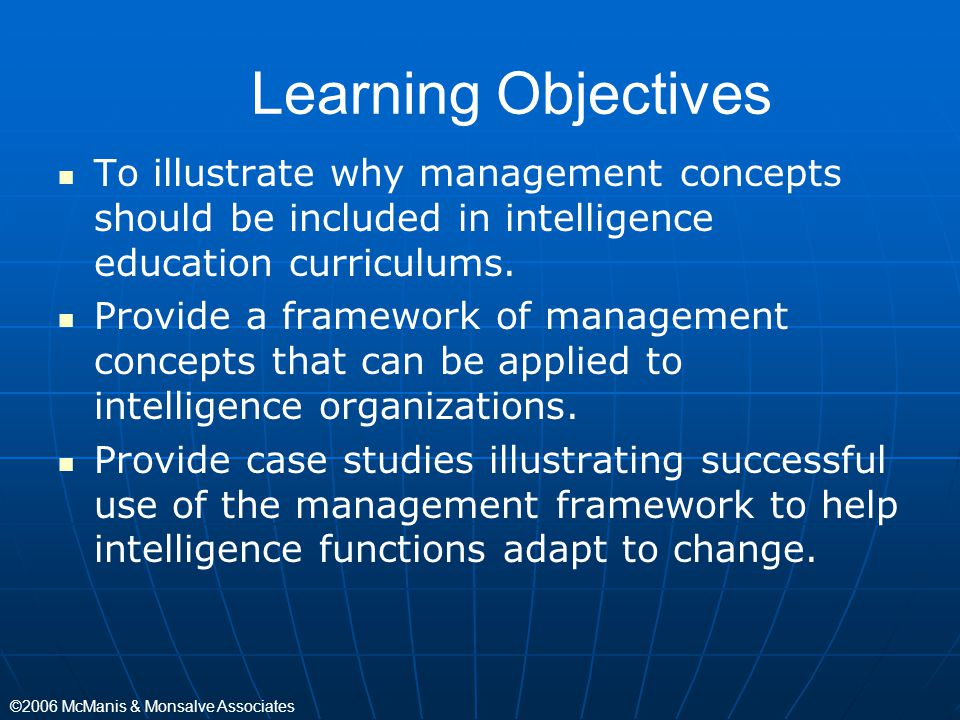Learning Objectives To illustrate why management concepts should be included in intelligence education curriculums.