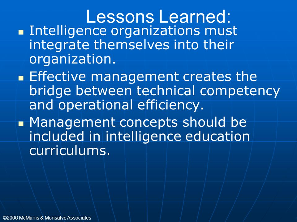 Lessons Learned: Intelligence organizations must integrate themselves into their organization.