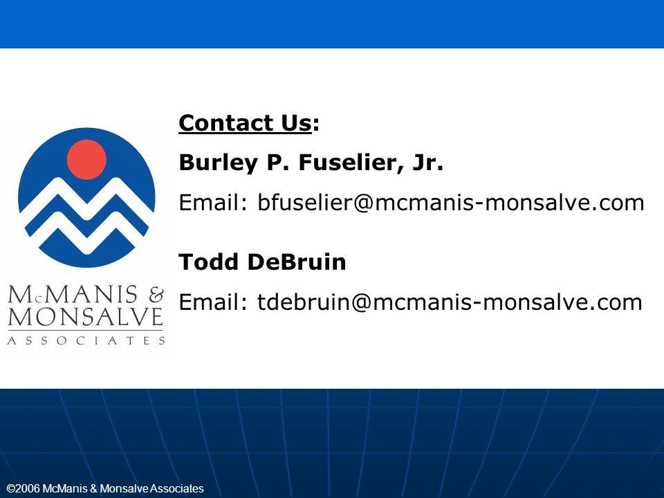 Contact Us: Burley P. Fuselier, Jr. Email: bfuselier@mcmanis-monsalve.com.
