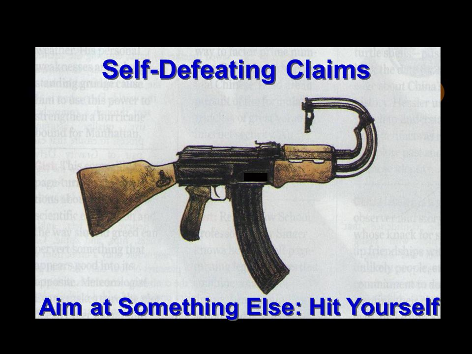 Self-Defeating Claims Aim at Something Else: Hit Yourself
