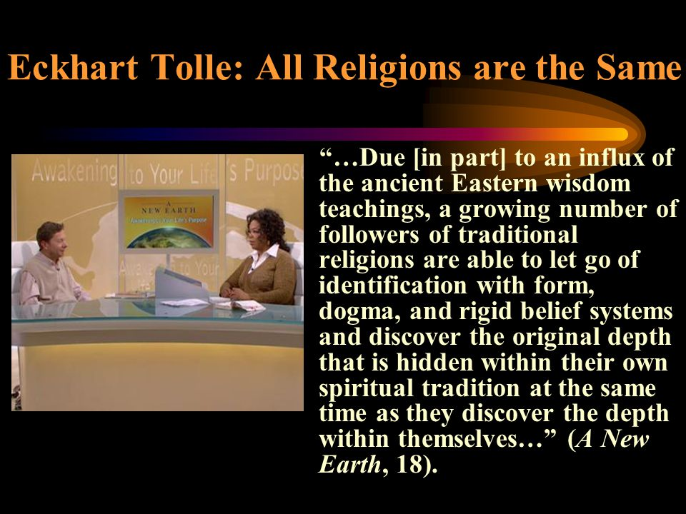 Eckhart Tolle: All Religions are the Same