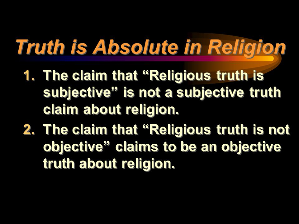 Truth is Absolute in Religion