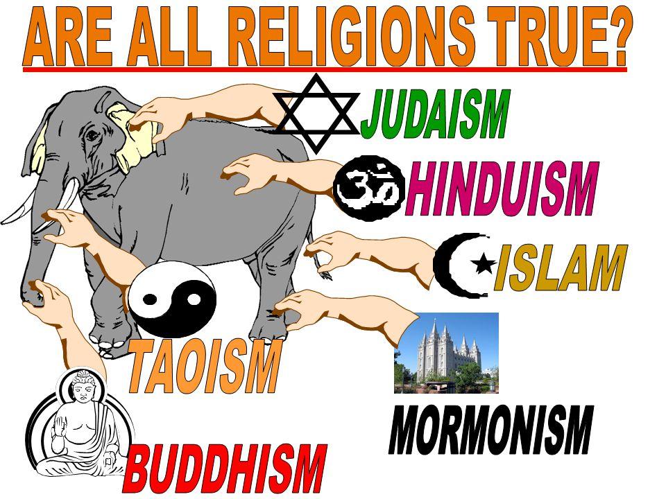 JUDAISM HINDUISM ISLAM TAOISM MORMONISM BUDDHISM