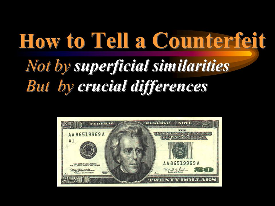 How to Tell a Counterfeit. Not by superficial similarities