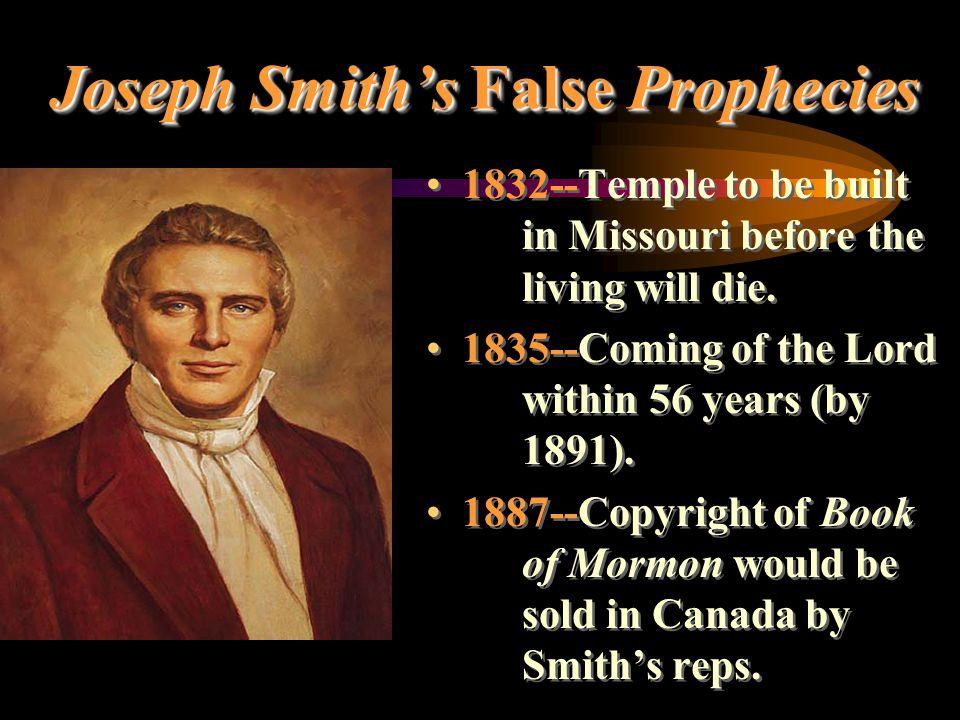 Joseph Smith's False Prophecies