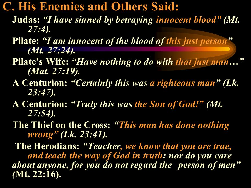 C. His Enemies and Others Said: