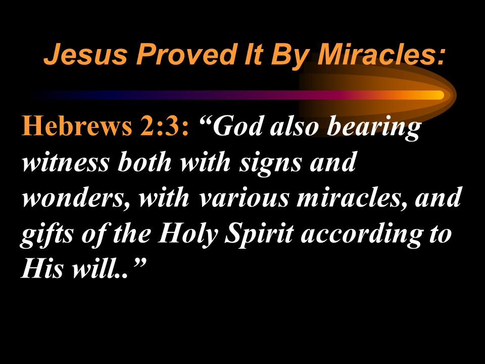 Jesus Proved It By Miracles: