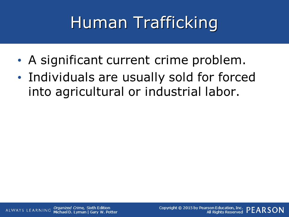 Human Trafficking A significant current crime problem.