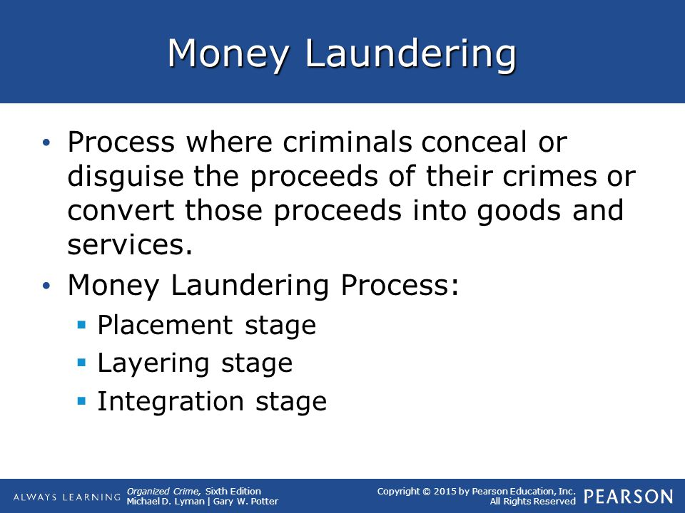 Money Laundering Process where criminals conceal or disguise the proceeds of their crimes or convert those proceeds into goods and services.