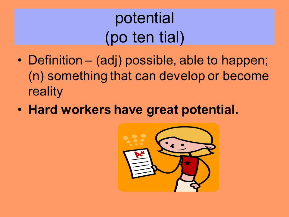 potential (po ten tial)