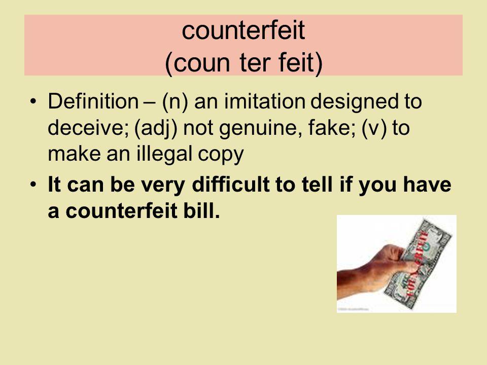 counterfeit (coun ter feit)