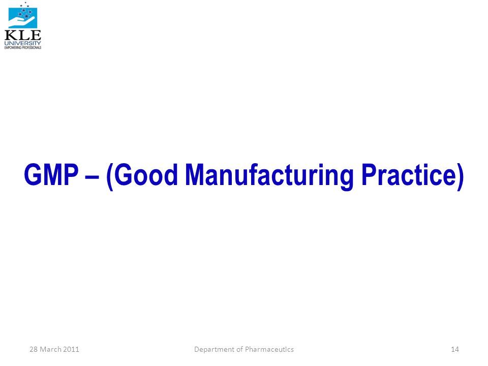 GMP – (Good Manufacturing Practice)