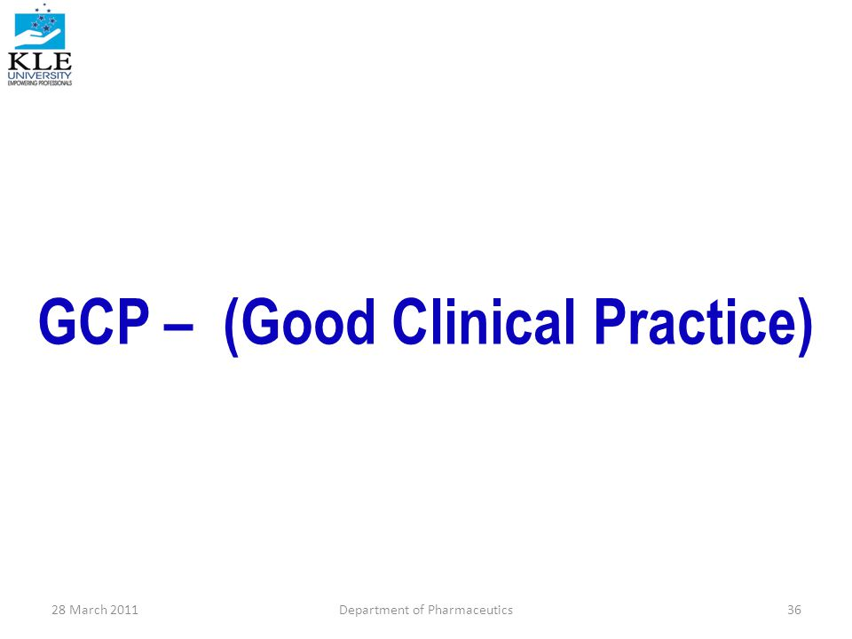 GCP – (Good Clinical Practice)