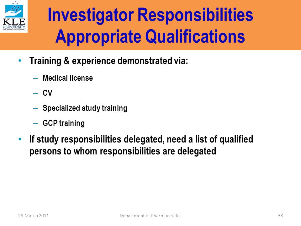 Investigator Responsibilities Appropriate Qualifications