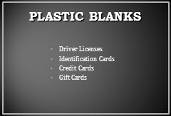 PLASTIC BLANKS Driver Licenses Identification Cards Credit Cards