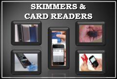 SKIMMERS & CARD READERS
