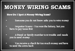 MONEY WIRING SCAMS How Do I Spot A Money Wiring Scam