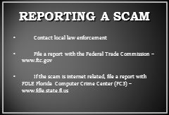 REPORTING A SCAM Contact local law enforcement