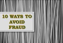 10 WAYS TO AVOID FRAUD