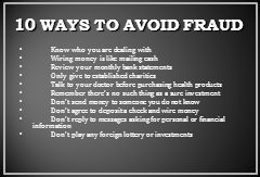 10 WAYS TO AVOID FRAUD Know who you are dealing with