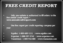 FREE CREDIT REPORT Only one website is authorized to fill orders to the free annual credit report – www.annualcreditreport.com.