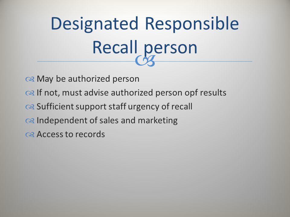 Designated Responsible Recall person