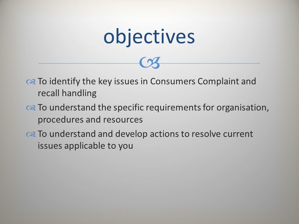 objectives To identify the key issues in Consumers Complaint and recall handling.