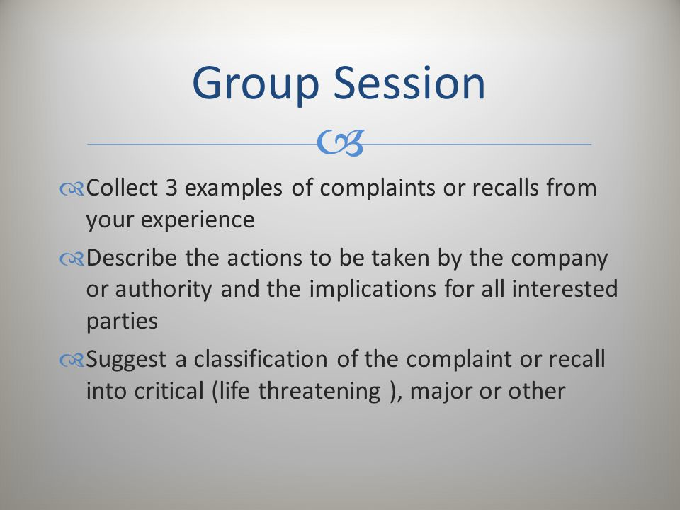 Group Session Collect 3 examples of complaints or recalls from your experience.