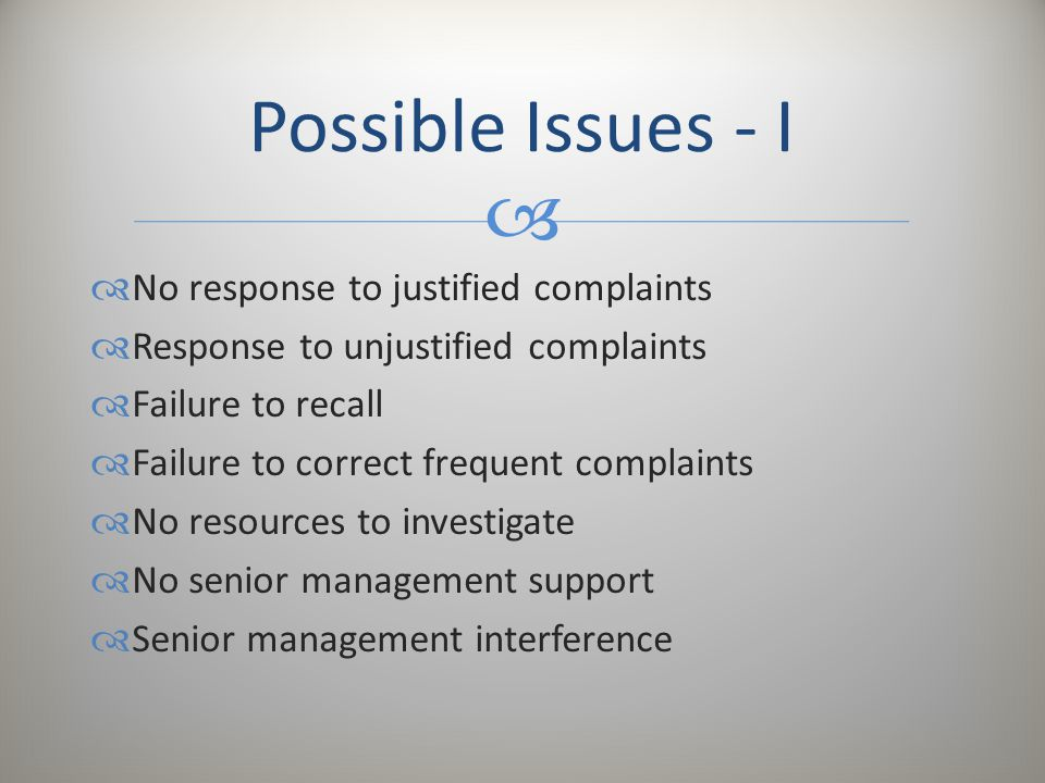 Possible Issues - I No response to justified complaints