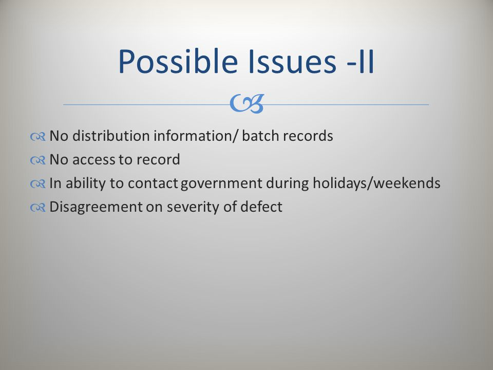 Possible Issues -II No distribution information/ batch records