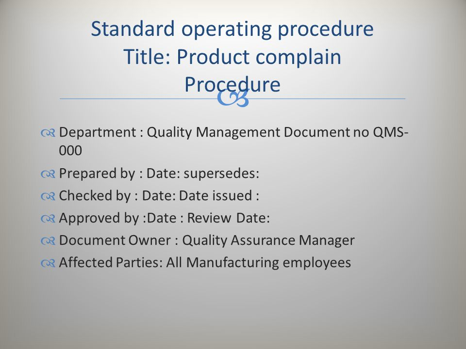 Standard operating procedure Title: Product complain Procedure