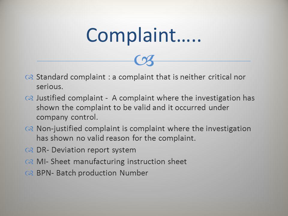 Complaint….. Standard complaint : a complaint that is neither critical nor serious.