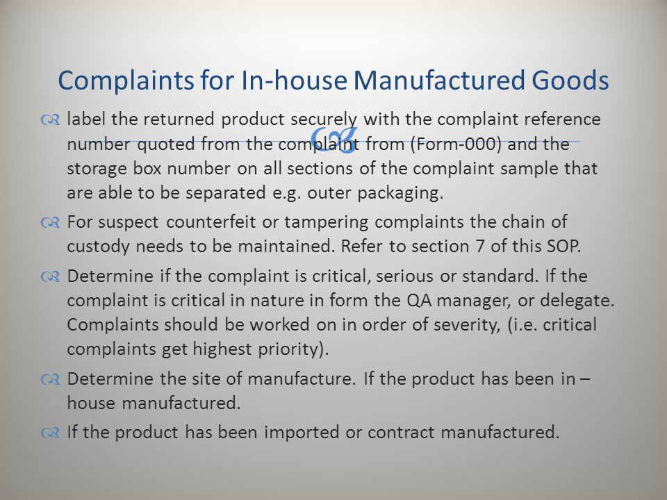 Complaints for In-house Manufactured Goods