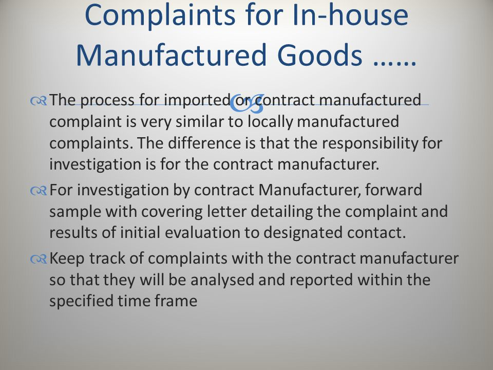 Complaints for In-house Manufactured Goods ……