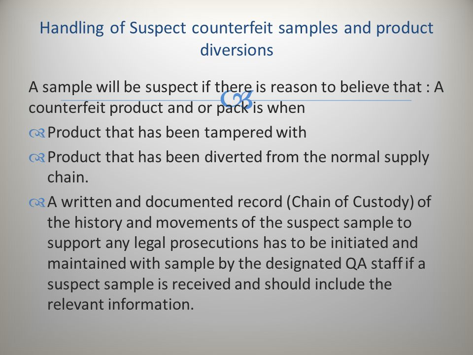 Handling of Suspect counterfeit samples and product diversions