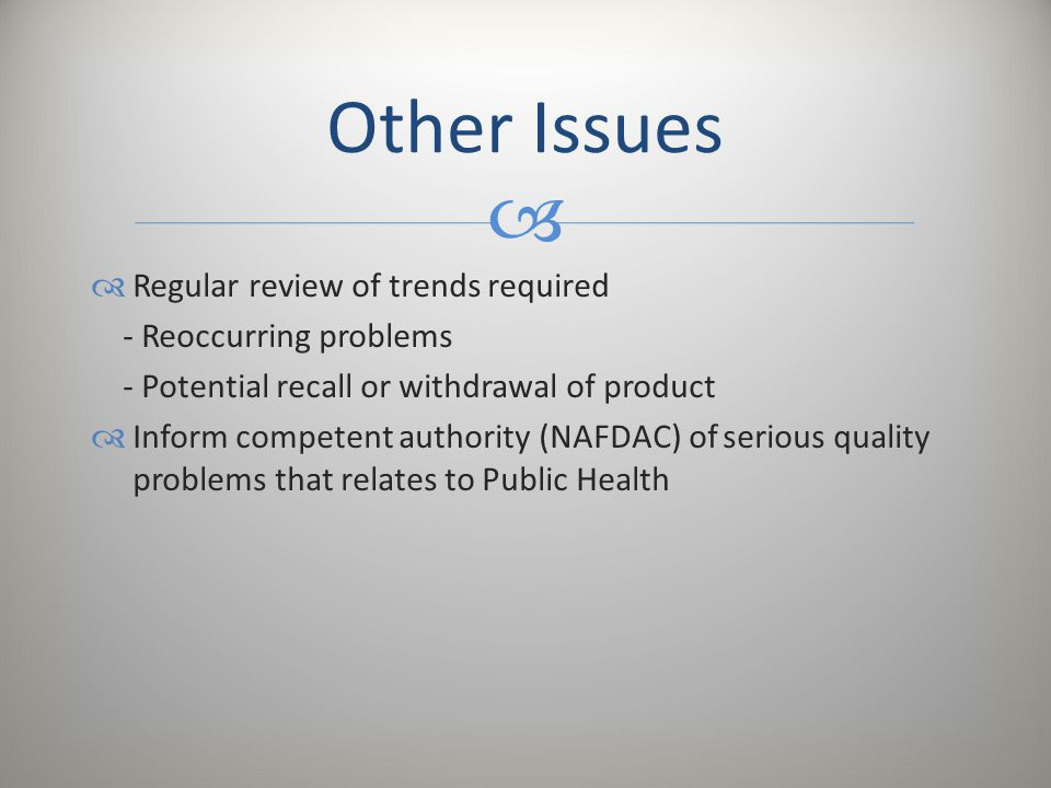 Other Issues Regular review of trends required - Reoccurring problems