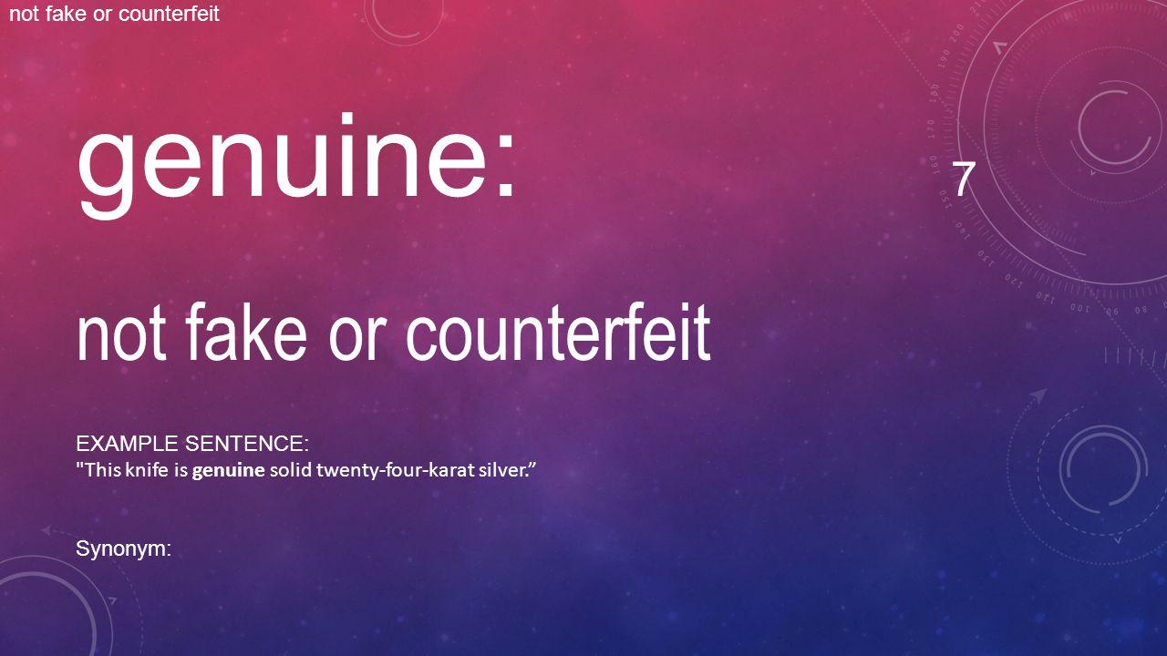 genuine: 7 not fake or counterfeit genuine not fake or counterfeit