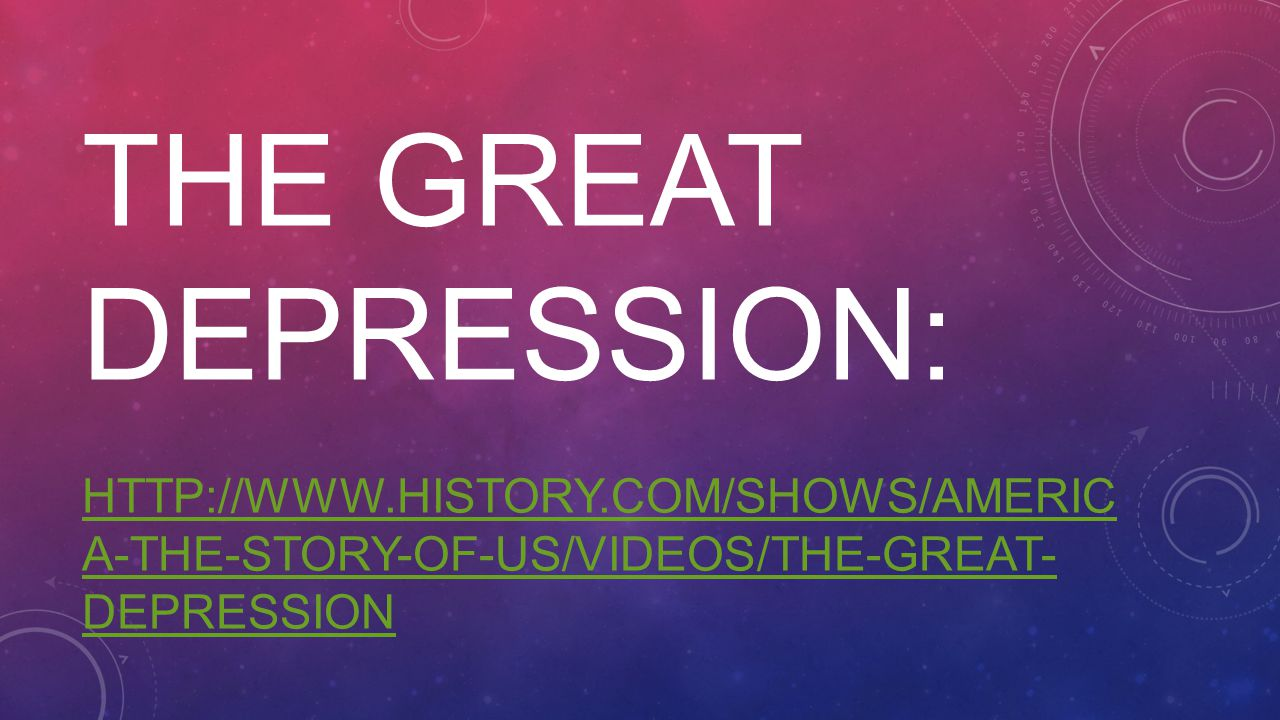 The Great Depression: http://www. history