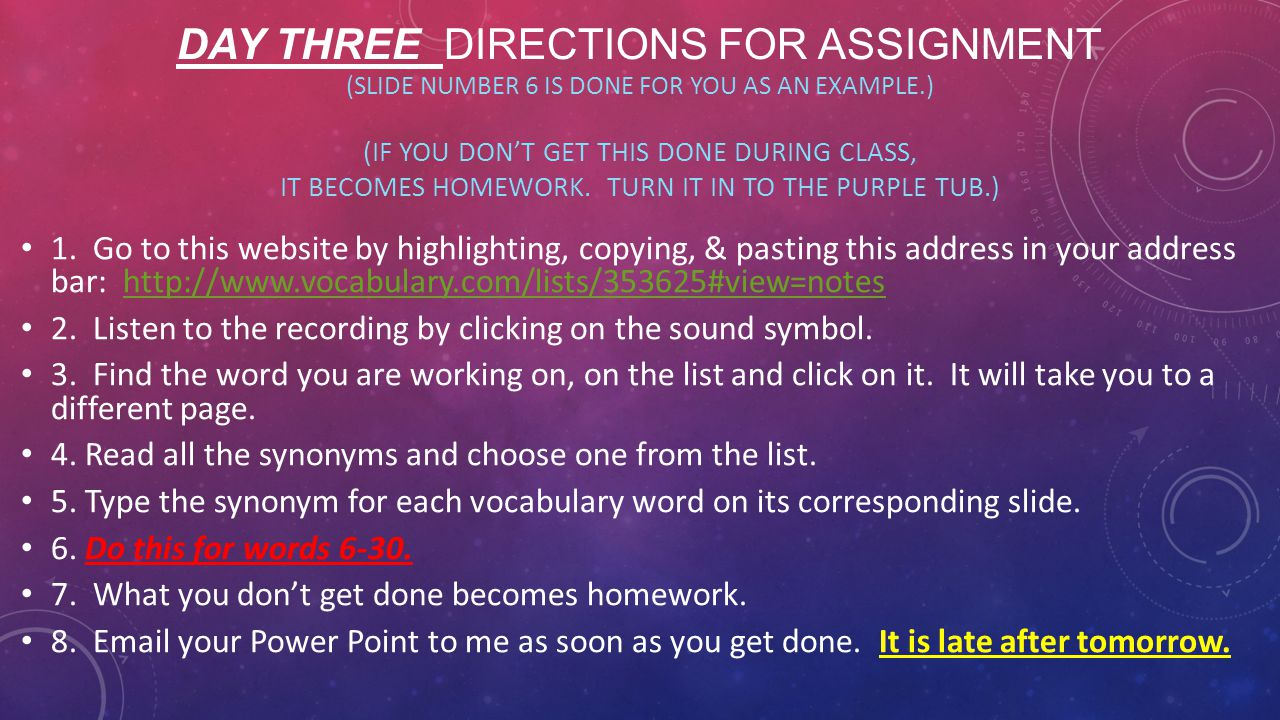 Day three Directions for Assignment (slide Number 6 is done for you as an example.) (If you don't get this done during class, it becomes homework. Turn it in to the purple tub.)